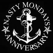 Nasty Mondays Anniversary